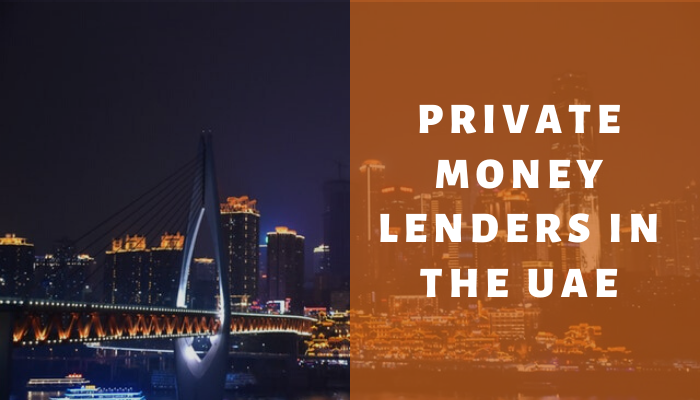 PRIVATE MONEY LENDERS IN THE UAE