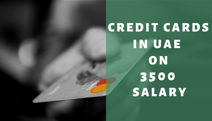 credit card in uae on 3500 salary