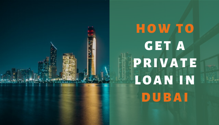 How To Get A Private Loan In Dubai