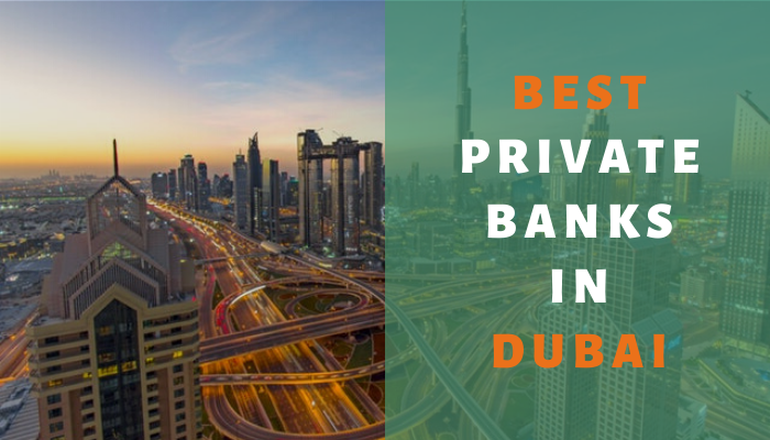 Best Private Banks In Dubai