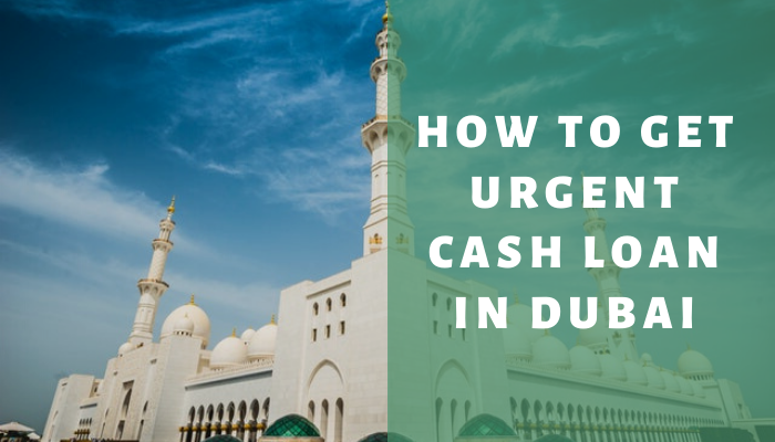 How To Get Urgent Cash Loan In Dubai